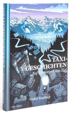 Taxigeschichten von Raaflaub,  Walter