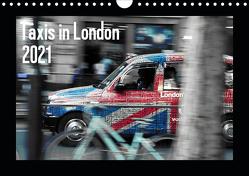Taxis in London (Wandkalender 2021 DIN A4 quer) von Silberstein,  Reiner