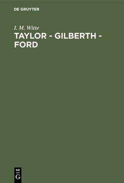 Taylor – Gilberth – Ford von Witte,  I. M.