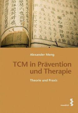 TCM in Prävention und Therapie von Meng,  Alexander