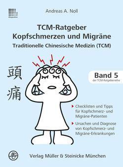TCM-Ratgeber Kopfschmerz und Migräne von Noll,  Andreas