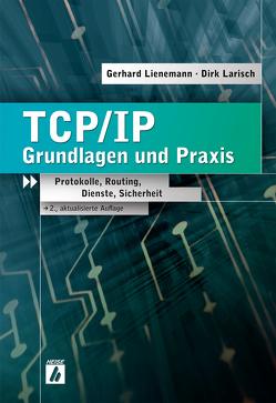 TCP/IP – Grundlagen und Praxis von Larisch,  Dirk, Lienemann,  Gerhard