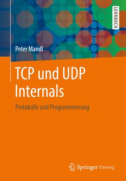 TCP und UDP Internals von Mandl,  Peter