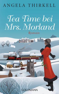 Tea Time bei Mrs. Morland von Stegers,  Thomas, Thirkell,  Angela
