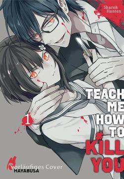 Teach me how to Kill you 1 von Hanten,  Sharoh, Ossa,  Jens