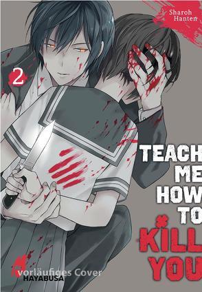 Teach me how to Kill you 2 von Hanten,  Sharoh, Ossa,  Jens