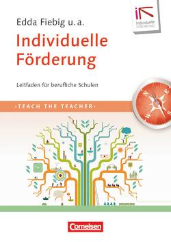 Teach the teacher / Individuelle Förderung von Fiebig,  Edda, Günther,  Katrin, Laake,  Andrea, Niederhaus,  Constanze, Schäckermann,  Udo, Staufenbiel,  Grit, Walter,  Anja