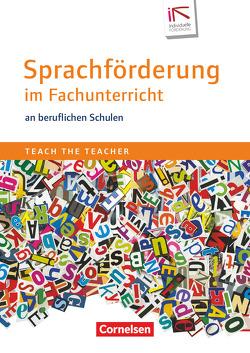 Teach the teacher / Sprachförderung im Fachunterricht an beruflichen Schulen von Günther,  Katrin, Laxczkowiak,  Jana, Niederhaus,  Constanze, Wittwer,  Franziska