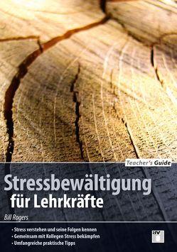 Teacher´s Guide / Stressbewältigung für Lehrkräfte von Rogers,  Bill, Schwarzig,  Yvonne