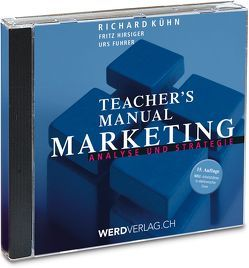 Teacher's Manual Marketing von Fuhrer,  Urs, Hirsiger,  Fritz, Kühn,  Richard