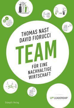 Team für eine nachhaltige Wirtschaft von Fiorucci,  David, Nast,  Thomas