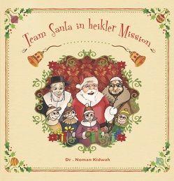 Team Santa in heikler Mission von Kidwah,  Dr. Norman