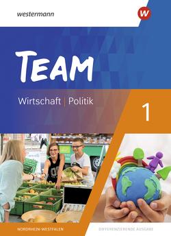 TEAM / TEAM – Arbeitsbücher für Politik und Wirtschaft – Differenzierende Ausgabe Nordrhein-Westfalen – Ausgabe 2020 von Mattes,  Wolfgang