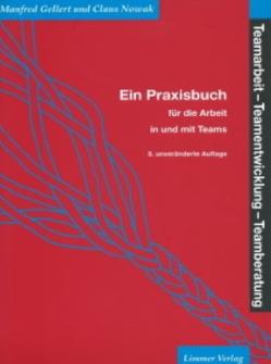 Teamarbeit, Teamentwicklung, Teamberatung von Gellert,  Manfred, Nowak,  Claus