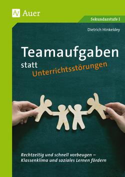 Teamaufgaben statt Unterrichtsstörungen von Hinkeldey,  Dietrich