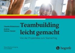 Teambuilding leicht gemacht von Helmer-Denzel,  Andrea, Winkelmann,  Claudia