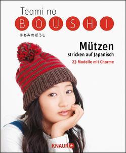 Teami no Boushi – Mützen stricken und häkeln auf Japanisch von Weinold,  Helene
