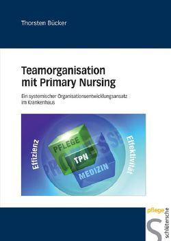 Teamorganisation mit Primary Nursing von Bücker,  Thorsten