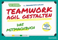 Teamwork agil gestalten – Das Mitmachbuch von Maisberger,  Paul, Summerer,  Alois