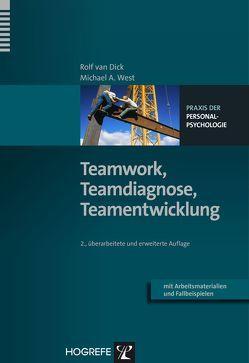 Teamwork, Teamdiagnose, Teamentwicklung von Dick,  Rolf van, West,  Michael A.