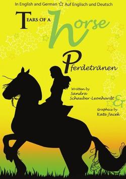 Tears of a horse / Pferdetränen von Schauber-Leonhardt,  Sandra