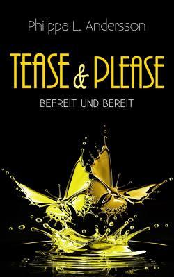 Tease & Please – befreit und bereit von Andersson,  Philippa L.