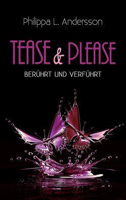 Tease & Please – berührt und verführt von Andersson,  Philippa L.