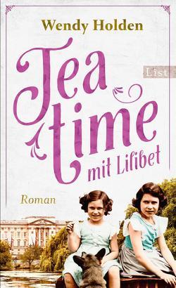 Teatime mit Lilibet von Holden,  Wendy, Peschel,  Elfriede