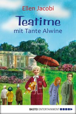 Teatime mit Tante Alwine von Jacobi,  Ellen