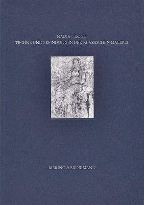 Techne und Erfindung in der klassischen Malerei von Koch,  Nadia J