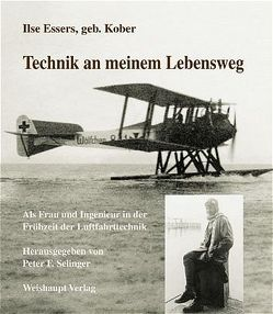 Technik an meinem Lebensweg von Essers,  Ilse, Selinger,  Peter F.