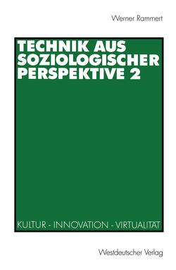 Technik aus soziologischer Perspektive 2 von Rammert,  Werner