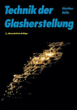 Technik der Glasherstellung von Nölle,  Günther