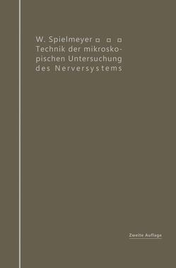 Technik der mikroskopischen Untersuchung des Nervensystems von Spielmeyer,  W.