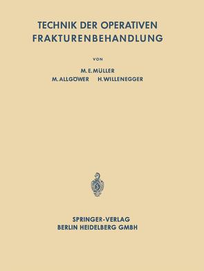 Technik der Operativen Frakturenbehandlung von Allgöwer,  Martin, Müller,  Maurice Edmond, Willenegger,  Hans