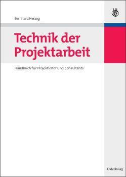 Technik der Projektarbeit von Herzog,  Bernhard O.