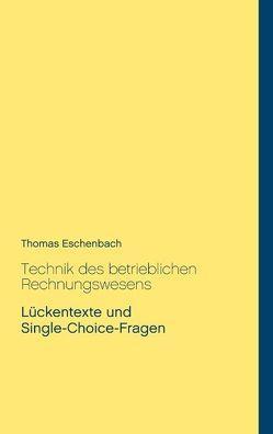 Technik des betrieblichen Rechnungswesens von Eschenbach,  Thomas