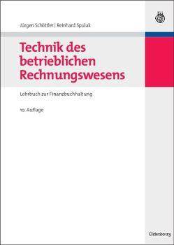 Technik des betrieblichen Rechnungswesens von Schöttler,  Jürgen, Spulak,  Reinhard