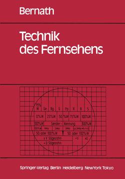 Technik des Fernsehens von Bernath,  Konrad W.