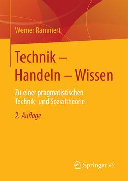 Technik – Handeln – Wissen von Rammert,  Werner