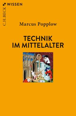 Technik im Mittelalter von Popplow,  Marcus