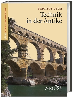 Technik in der Antike von Cech,  Brigitte