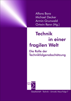 Technik in einer fragilen Welt von Bora,  Alfons, Decker,  Michael, Grunwald,  Armin, Renn,  Ortwin