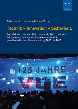 Technik – Innovation – Sicherheit. von Dittmann,  Frank, Döring,  Peter, Gilson,  Norbert, Luxbacher,  Günther
