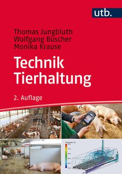 Technik Tierhaltung von Büscher,  Wolfgang, Jungbluth,  Thomas, Krause,  Monika