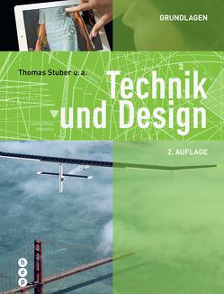 Technik und Design – Grundlagen von Stuber,  Thomas