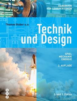 Technik und Design – Handbuch für Lehrpersonen (Neuauflage) von Stuber,  Thomas