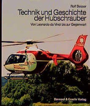 Technik und Geschichte der Hubschrauber von Besser,  Rolf