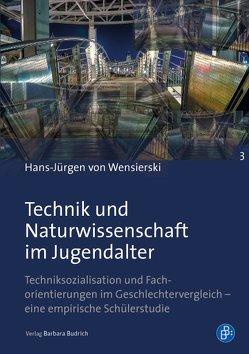 Technik und Naturwissenschaft im Jugendalter von Wensierski,  Hans-Jürgen von