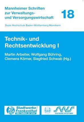Technik- und Rechtsentwicklung I von Arbeiter,  Martin, Bühring,  Wolfgang, Körner,  Clemens, Schwab,  Siegfried